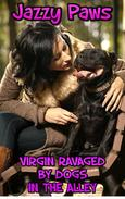 Virgin Ravaged By Dogs In The Alley KNOTTING DOG SEX BESTIALITY DOG ZOOPHILIA BESTIALITY DOMINATION FORCED SEX VIRGIN TABOO FIRST TIME XXX BAREBACK IMPREGNATION BREEDING