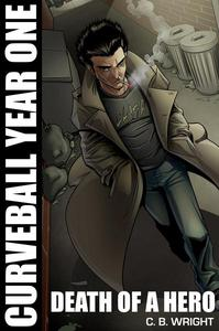 Curveball Year One: Death of a Hero