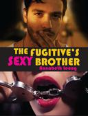The Fugitive's Sexy Brother