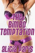 The Bimbo Temptation (MF Mind Control Bimbofication Erotica)