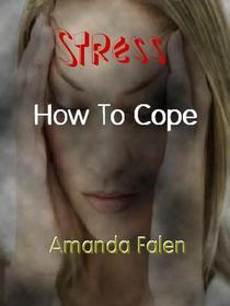 Stress - How To Cope