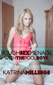 Rough Sex with the Pool Boys