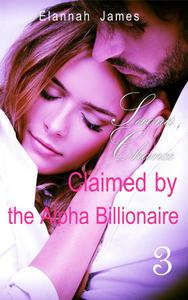 Claimed by the Alpha Billionaire 3: Second Chance