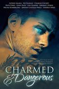Charmed and Dangerous: Ten Tales of Gay Paranormal Romance and Urban Fantasy