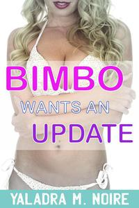 Bimbo Wants an Update