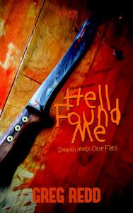Hell Found Me: A Damian Manx Case File