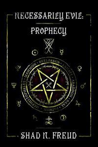 Necessarily Evil: Prophecy