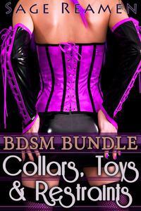 Collars, Toys, and Restraints: A BDSM 7-book Bundle
