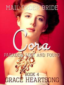 Mail Order Bride: Cora - Paradise Lost And Found