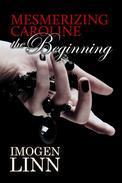 Mesmerizing Caroline - The Beginning