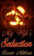 My Wife's Seduction