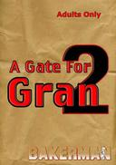 A Gate For Gran Two
