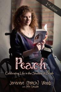 Peach: Celebrating Life in the Shadow of Death