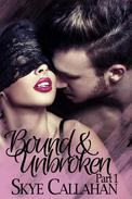 Bound & Unbroken: Part 1