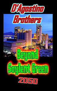 Beyond Soylent Green 2050