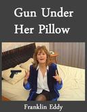 Gun Under Her Pillow