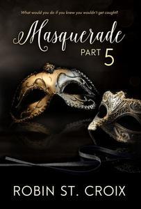 Masquerade Part 5