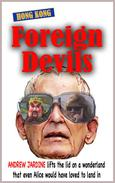 Foreign Devils, Andrew Jardine lifts the lid on a wonderland that even Alice would have loved to land in