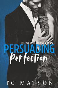 Persuading Perfection