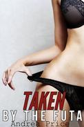 Taken by the Futa (Futanari on Female Erotica)