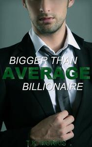 Bigger Than Average Billionaire