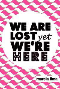 We're lost, yet we're here