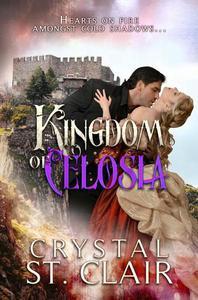 Kingdom of Celosia:Hearts On Fire Amongst Cold Shadows