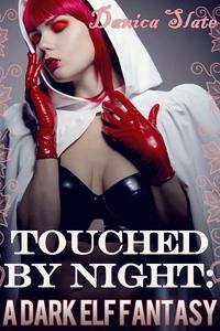 Touched by Night: A Dark Elf Fantasy