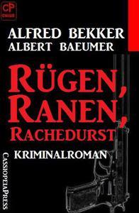 Alfred Bekker Kriminalroman - Rügen, Ranen, Rachedurst