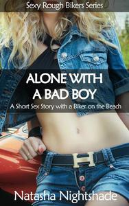 Alone with a Bad Boy: A Short Sex Story with a Biker on the Beach