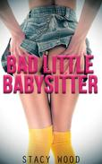 Bad Little Babysitter (Older Man Erotica)