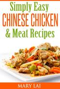 Simply Easy Chinese Chicken & Meat CookBook