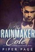The Rainmaker: Cole: A Von Larsen Crime Family Novel