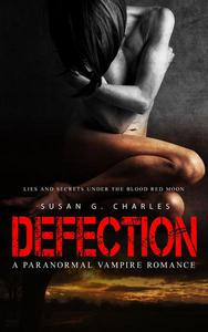 Defection: Lies and Secrets Under the Red Moon: A Paranormal Vampire Romance