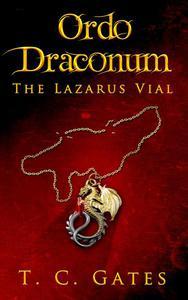 Ordo Draconum: The Lazarus Vial