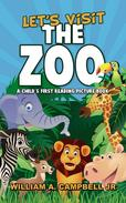 Let's Visit the Zoo! A Child's First Reading Picture Book