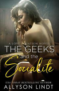 The Geeks and The Socialite