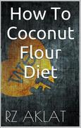 How To Coconut Flour Diet