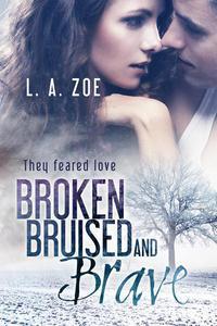 Broken, Bruised and Brave