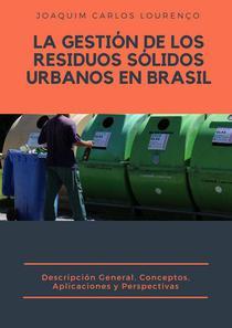 La Gestión de los Residuos Sólidos Urbanos en Brasil:: descripción general, conceptos, aplicaciones y perspectivas