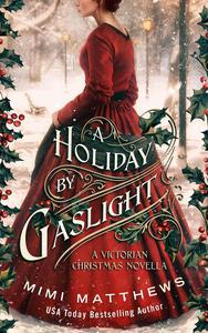 A Holiday by Gaslight: A Victorian Christmas Novella