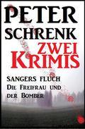 Zwei Peter Schrenk Krimis: Sangers Fluch/Die Freifrau und der Bomber