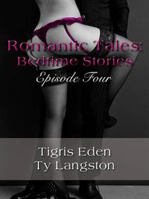Romantic Tales: Bedtime Stories Episode Four