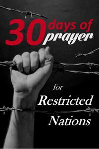 Thirty Days of Prayer for Restricted Nations
