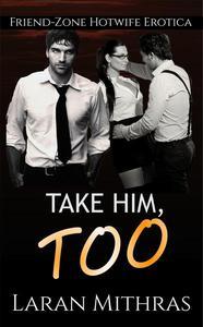 Take Him, Too