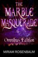 The Marble Masquerade: Omnibus Edition