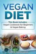 Vegan Diet: 2 in 1 Bundle: Vegan Cookbook for Beginners And Vegan Baking
