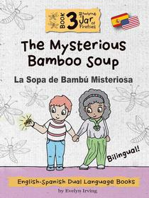 The Mysterious Bamboo Soup: English Spanish Dual Language Books for Kids
