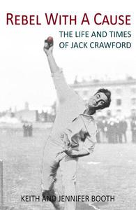 Rebel With A Cause: The Life and Times of Jack Crawford