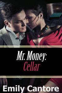 Cellar: Mr. Money, Part 2
